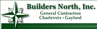 Builders North General Contractors Charlevoix, Gaylord Michigan